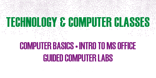 Technology and Computer Classes in Computer Basics, Introduction to MS Office, Guided Computer Labs