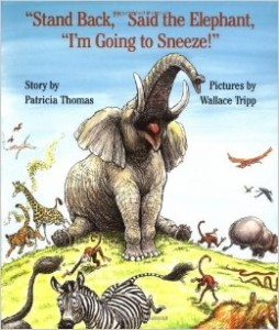"Book Cover for ""Stand Back,"" Said the Elephant, ""I'm Going to Sneeze!"""